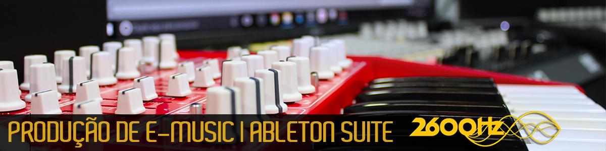 Curso de Produção de Música Eletrônica: Ableton Suite - Matrículas abertas!